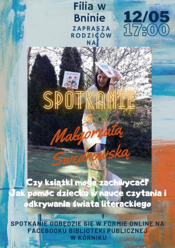 TYDZIEŃ BIBLIOTEK 2021 (Filia w Bninie) – Czy książki mogą zachwycać? Jak pomóc dziecku w nauce czytania i odkrywania świata literackiego? – spotkanie dla rodziców z Małgorzatą Swędrowską